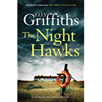 The Night Hawks: Dr Ruth Galloway Mysteries 13 (The Dr Ruth Galloway Mysteries)