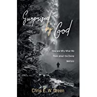 Surprised by God: How and Why What We Think About the Divine Matters