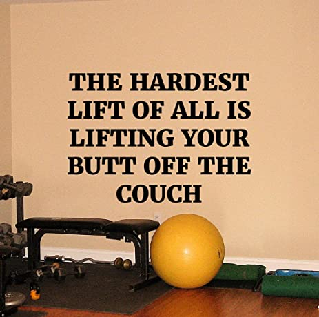 Gym Motivational Quote Wall Decal The Hardest Lift Of All Is Lifting ...