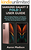 SAMSUNG GALAXY Z FOLD 2 USER GUIDE: The Complete Beginner and Seniors Manual with Tips and Tricks to Master the New…