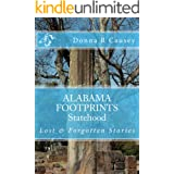 ALABAMA FOOTPRINTS Statehood: A collection of Lost & Forgotten Stories