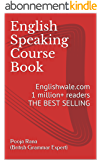 English Speaking Course Book: Englishwale.com1 million+ readers THE BEST SELLING (English Edition)