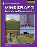 Minecraft: Redstone and Transportation (21st Century Skills Innovation Library: Unofficial Guides) (English Edition)