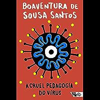 A cruel pedagogia do vírus (Pandemia Capital) (Portuguese Edition)