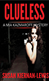 Clueless (Mia Kazmaroff Mysteries Book 5)