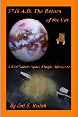 3748 A.D. The Return of the Cat (A Karl Sabers Space Knight Adventure Book 1) Kindle Edition