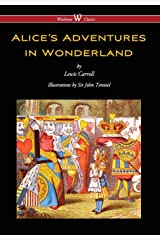 Alice's Adventures in Wonderland (Wisehouse Classics - Original 1865 Edition with the Complete Illustrations by Sir John Tenniel) (2016) Hardcover