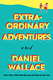Extraordinary Adventures: A Novel