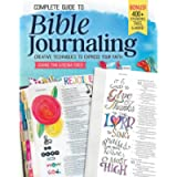 Complete Guide to Bible Journaling: Creative Techniques to Express Your Faith (Design Originals) Includes 270 Stickers…