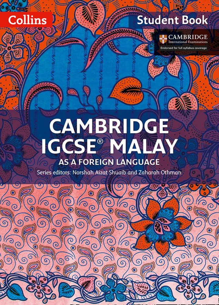 Cambridge IGCSE  TM  Malay Student's Book  Cambridge International Examinations