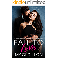 Fail to Love: A Standalone Frenemies To Lovers Romance (Unrequited Love Series Book 2)