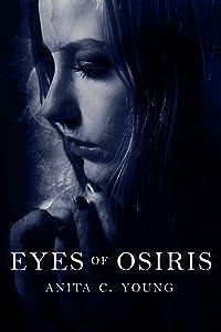 Eyes of Osiris: A Kayara Ingham Novel (Architects of Lore Series Book 1)