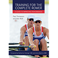 Training for the Complete Rower: A Guide to