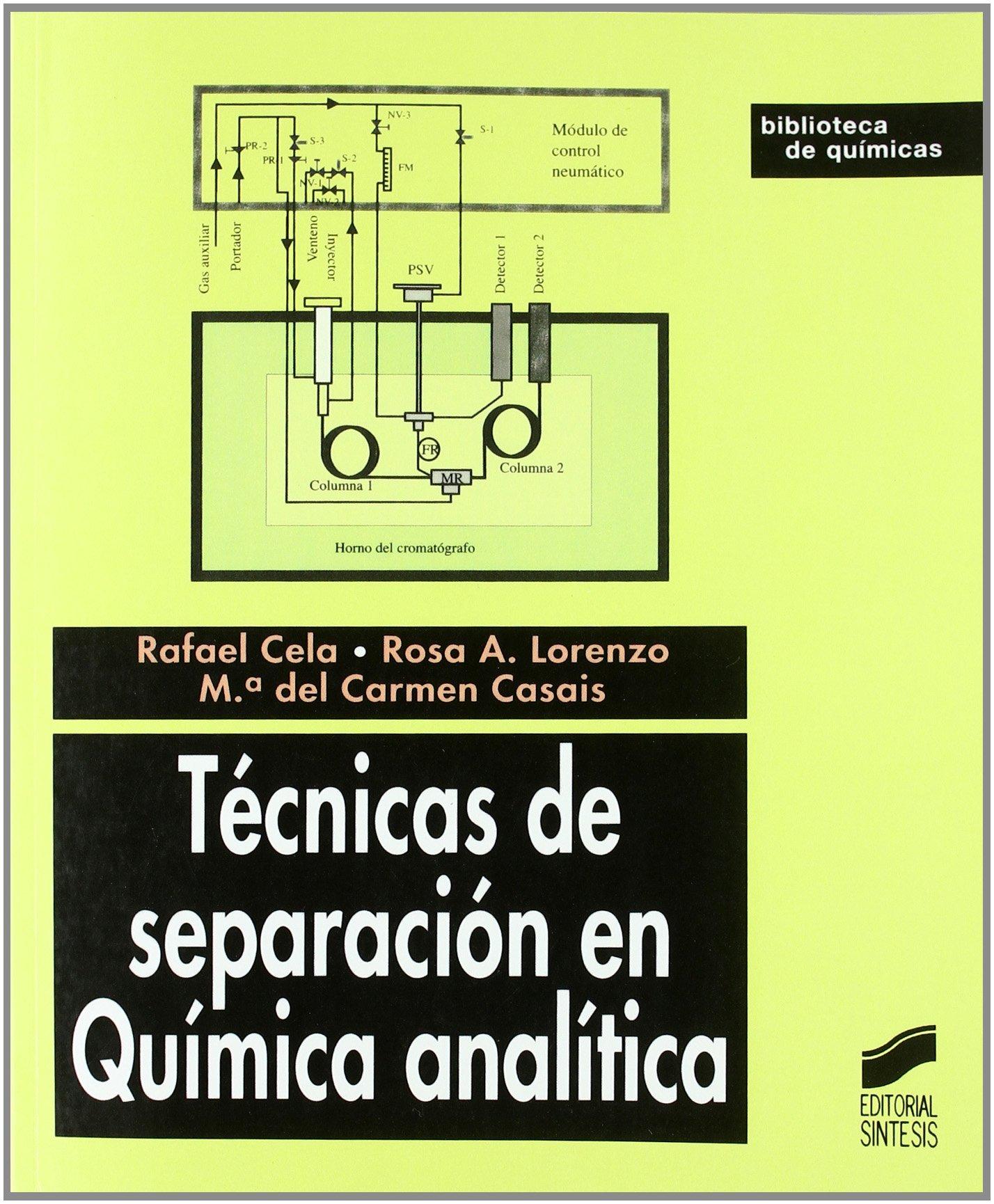 Técnicas de separación en química analítica Biblioteca de químicas: Amazon.es: Rafael Cela: Libros