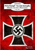 Mein Kampf-La mia battaglia. Ediz. italiana