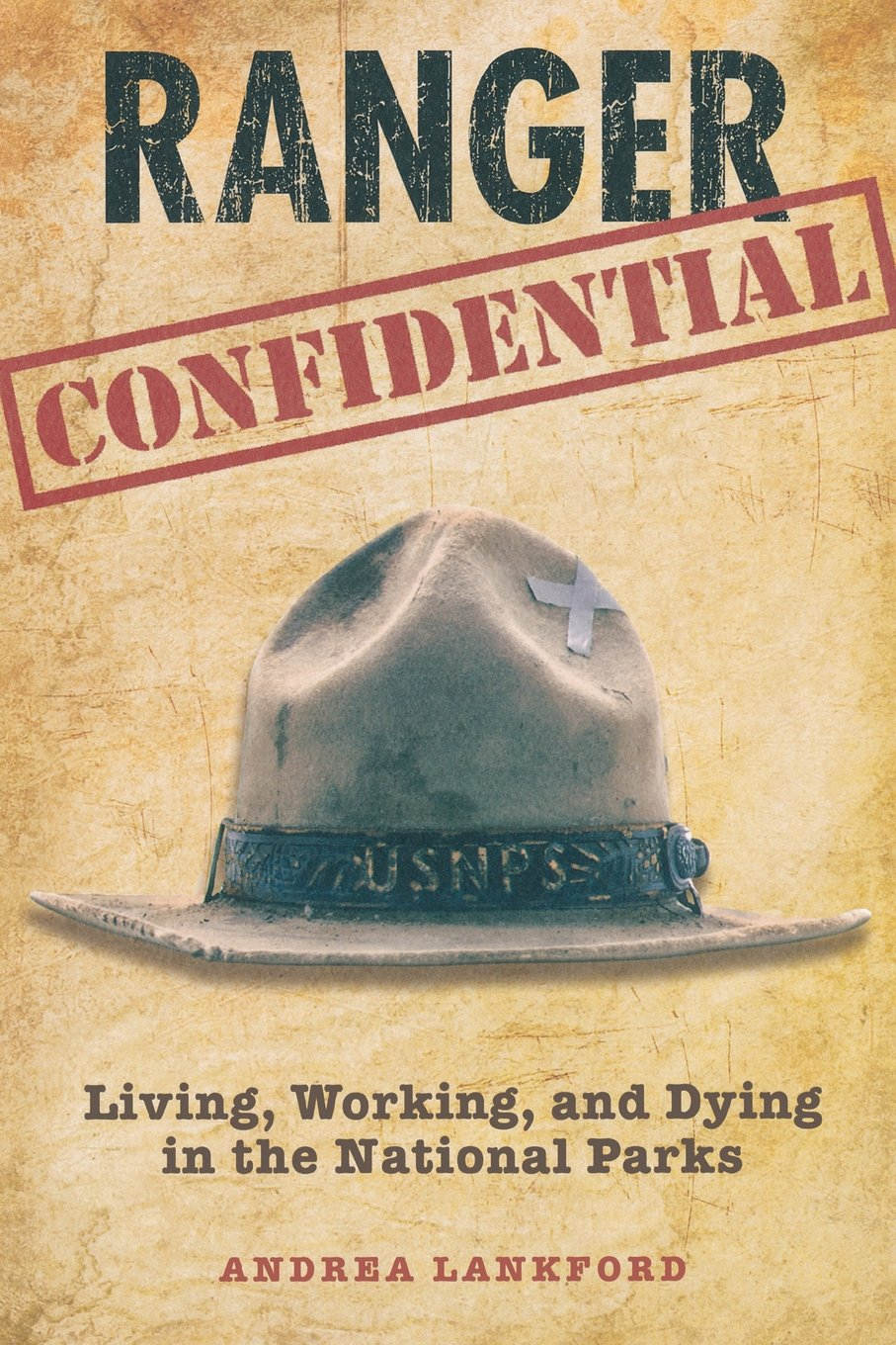 Read Online Ranger Confidential: Living, Working, And Dying In The National Parks pdf