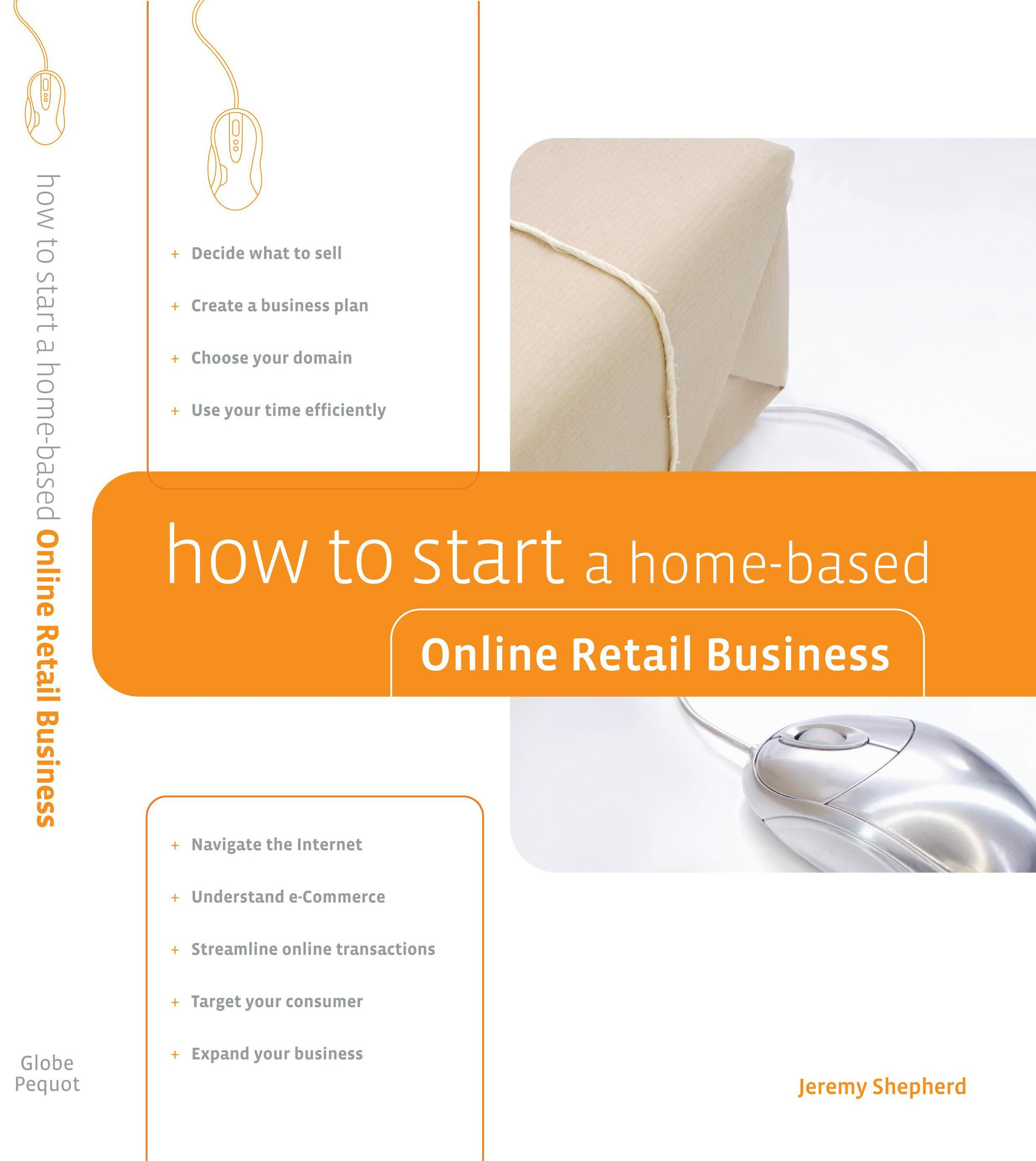 How to Start a Home-Based Online Retail Business (Home-Based ...
