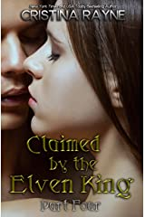 Claimed by the Elven King: Part Four Kindle Edition