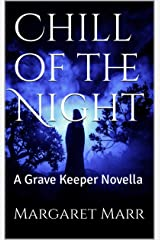 Chill of the Night: A Grave Keeper Novella Kindle Edition