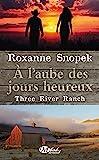 Three River Ranch, Tome 1: À l'aube des jours heureux