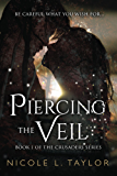 Piercing the Veil: Book One of The Crusaders Series