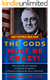 Make Enterprise Great Again: The Gods Must Be Crazy!: Cradle of Communism to Catacomb of Capitalism: A Proposal to bring…