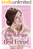 Fake Marriage to Her Best Friend (Make Believe Brides: a Clean Romance Series Book 1)