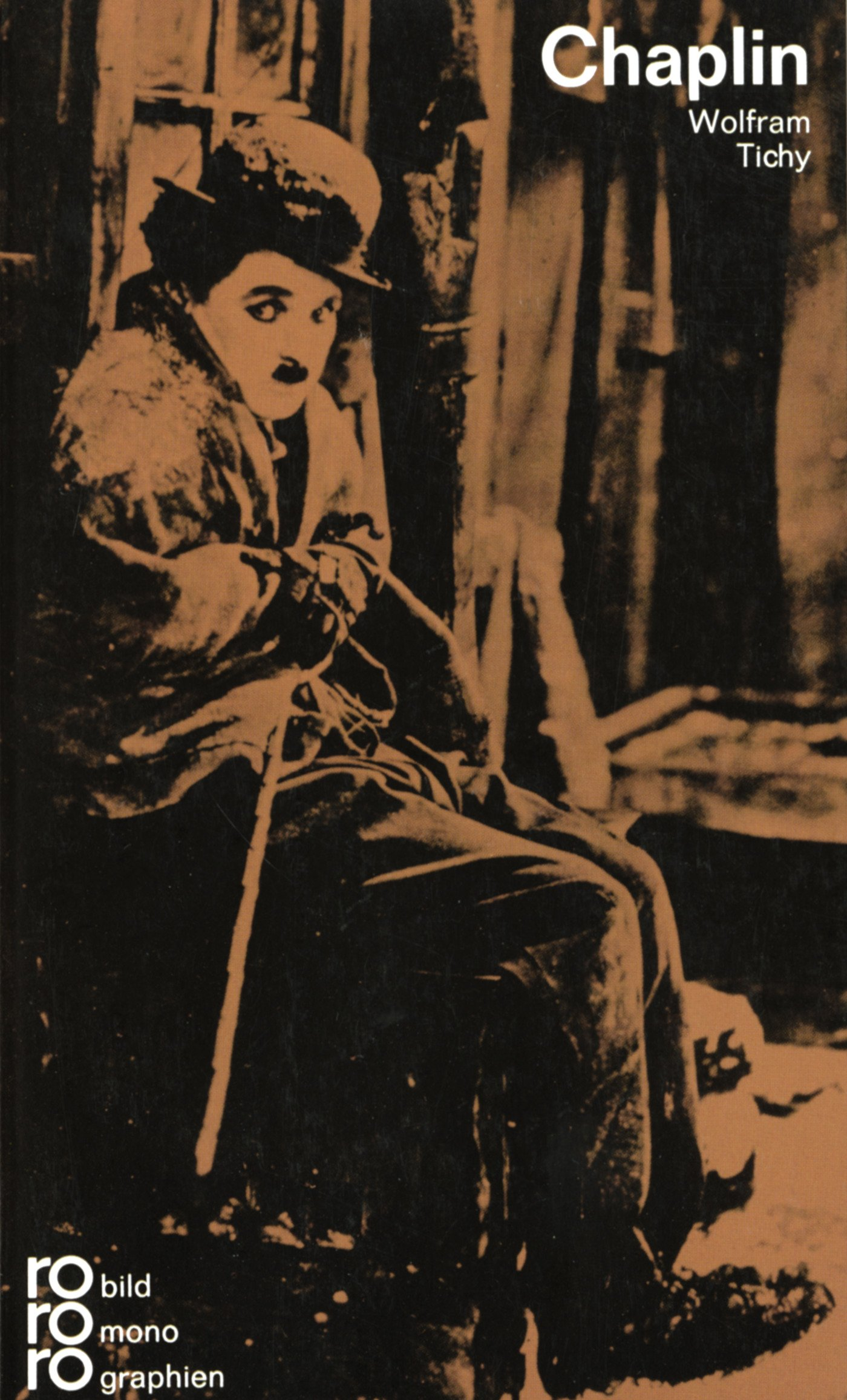 Charlie Chaplin Sondereinband – 1. Oktober 1974 Wolfram Tichy Rowohlt Taschenbuch 3499502194 1890 bis 1899 n. Chr.