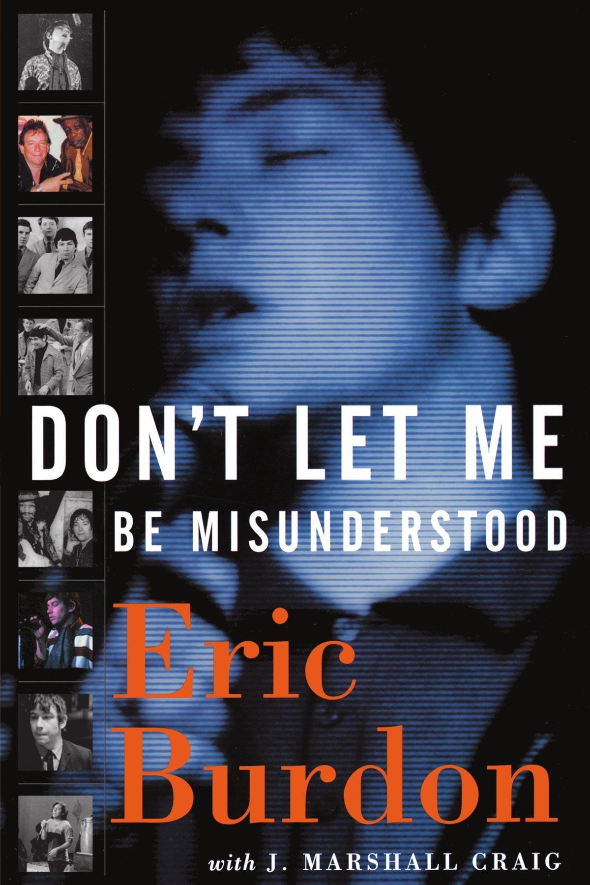 Don't Let Me Be Misunderstood: Eric Burdon, Jeff Marshall Craig:  9781560254485: Amazon: Books