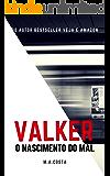 Valker: O Nascimento do Mal