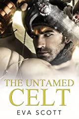 The Untamed Celt (Romancing The Romans Book 3) Kindle Edition