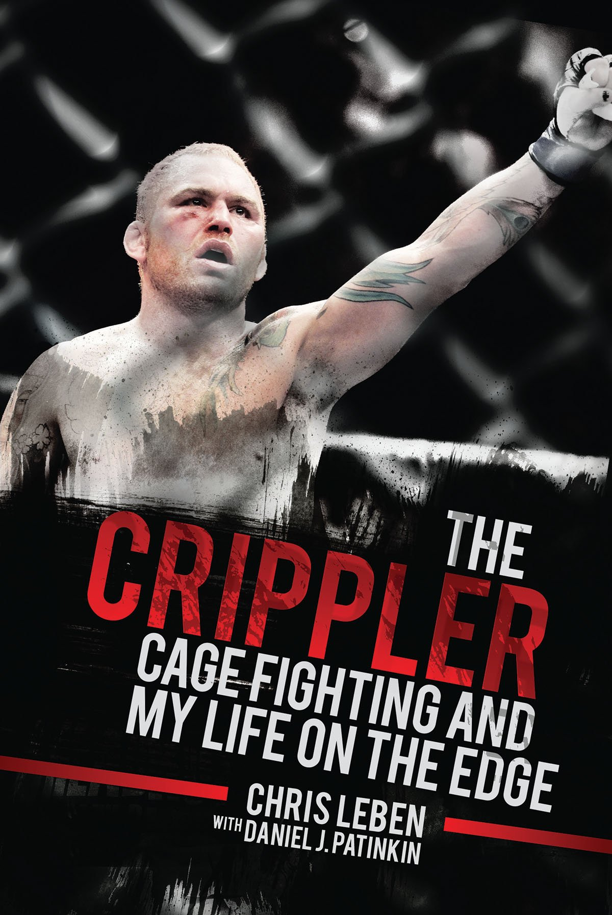 The Crippler: Cage Fighting and My Life on the Edge pdf epub