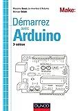 Démarrez avec Arduino - 3e édition