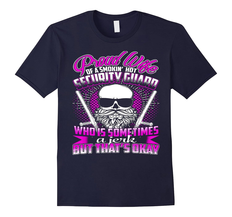 Proud Wife Of A Smokin Hot Security Guard T-Shirt-TD