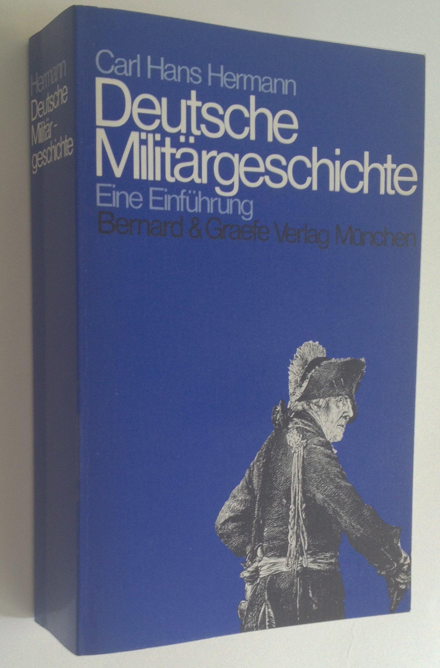 Deutsche Militärgeschichte. Eine Einführung