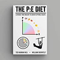 The PE Diet: Leverage your biology to achieve optimal health. (English Edition)