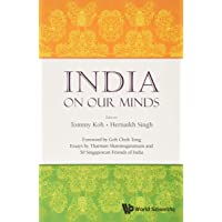 India On Our Minds: Essays By Tharman Shanmugaratnam And 50 Singaporean Friends Of India