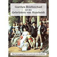 Goethes Briefwechsel mit den Gebrüdern von Humboldt