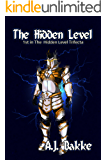 The Hidden Level (The Hidden Level Trifecta Book 1)