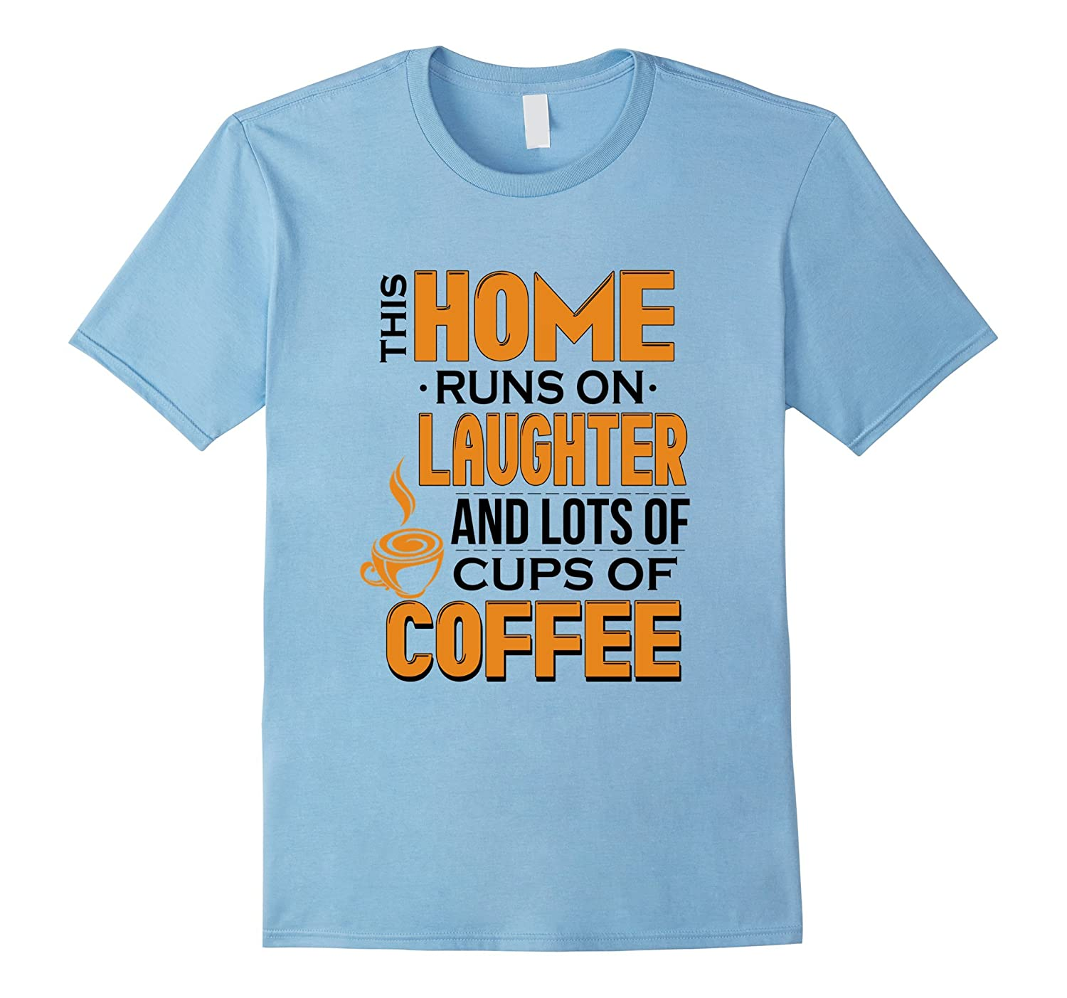 Home Runs on Laughter  Cups of Coffee Fun Cool Humour Tee-TD