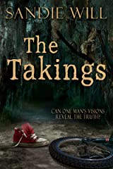 The Takings: A Psychological Thriller Kindle Edition
