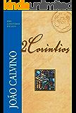 2 Coríntios (Comentários Bíblicos João Calvino)