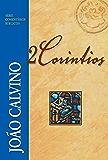 Comentário de 2 Coríntios (Série Comentários Bíblicos João Calvino)
