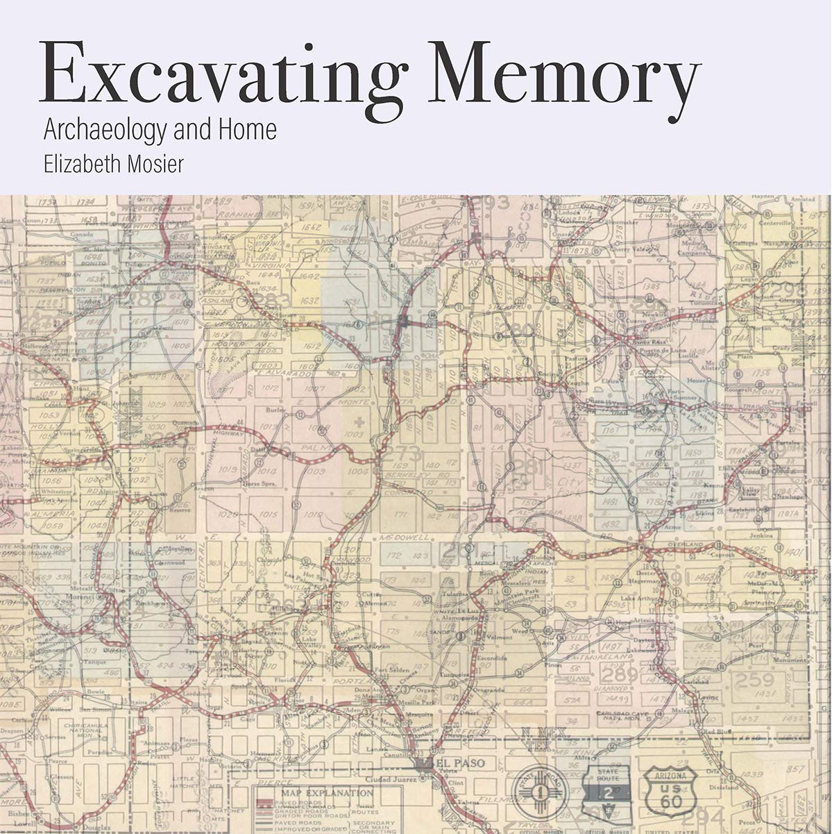 Excavating Memory Archaeology And Home Mosier Elizabeth 9780898233827 Amazon Com Books