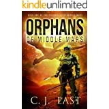 Orphans of Middle Mars (The Chronicles of Middle Mars Book 1)