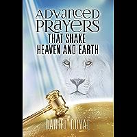 Advanced Prayers That Shake Heaven and Earth (English Edition)