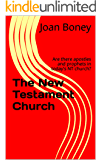 The New Testament Church: Are there apostles and prophets in today's NT church? (Life in Christ Book 7)