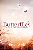 Butterflies: A Tale of Love and Friendship (Heroes Next Door Series Book 2)