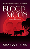 Blood Moon (The Cambridge Murder Mysteries Book 3)