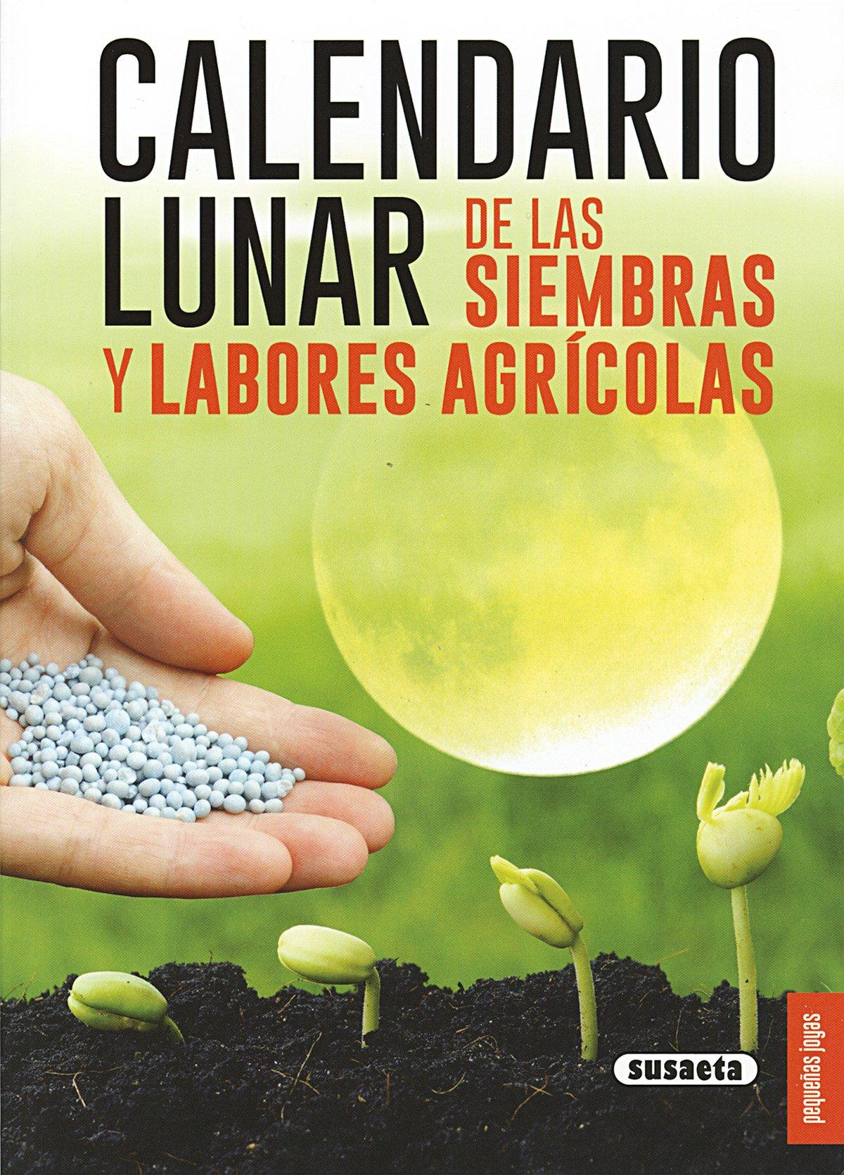 Calendario Lunar De Siembra.Calendario Lunar De Las Siembras Y Labores Agricolas Pequenas Joyas